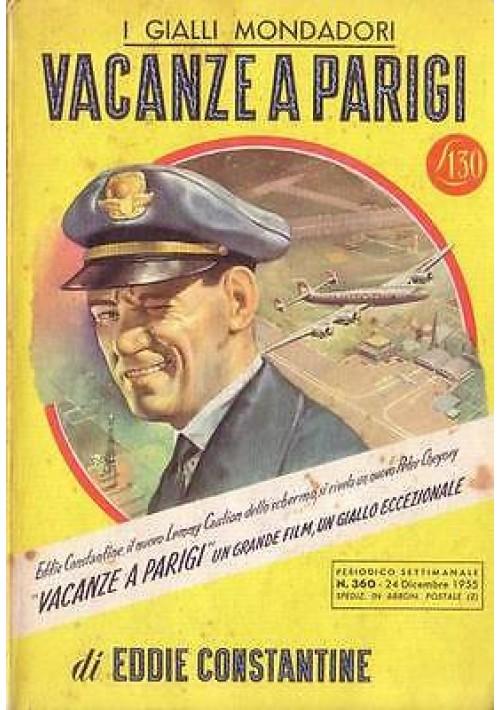VACANZE A PARIGI di Eddie Constantine - gialli Mondadori I prima edizione 1952