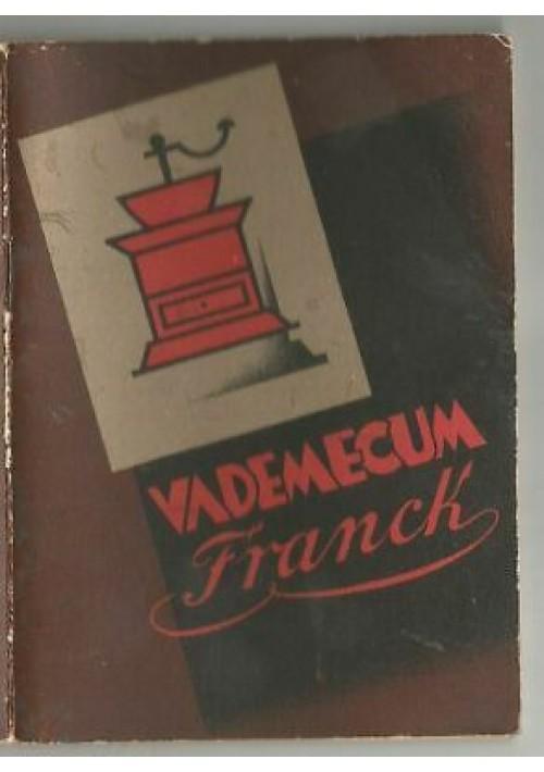 VADEMECUM FRANCK 1939 caffè pubblicità surrogato autarchia IN OTTIME CONDIZIONI