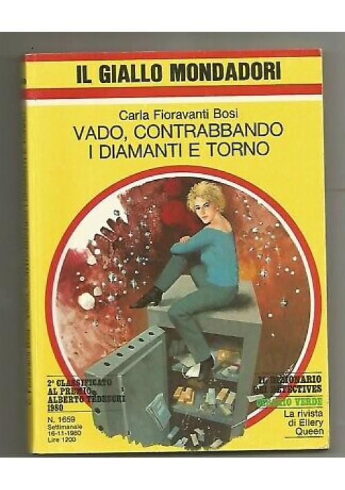 VADO CONTRABBANDO I DIAMANTI E TORNO Carla Fioravanti Bosi gialli Mondadori 1980