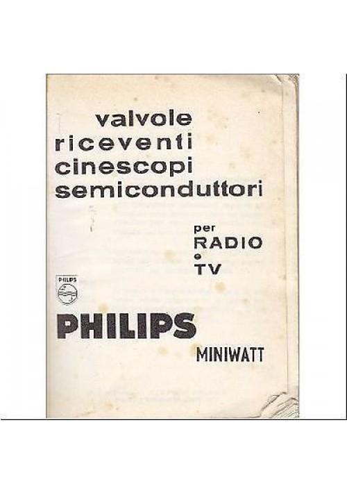 VALVOLE RICEVENTI , CINESCOPI, SEMICONDUTTORI PER RADIO E TV - Philips miniwatt