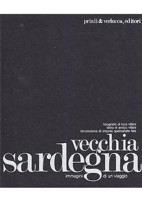 VECCHIA SARDEGNA  immagini di un viaggio di Luca Villani  1979  Priuli e Verlucca