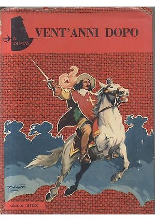 VENT ANNI DOPO di Alessandro Dumas 1962 AMZ editore illustrato D. NATOLI