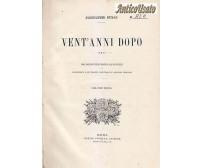 VENT ANNI DOPO di Alessandro Dumas 2 vol.completa 1904 Enrico Voghera ILLUSTRATO
