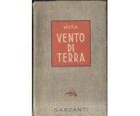 VENTO DI TERRA - Mura 1940  Garzanti VII migliaio