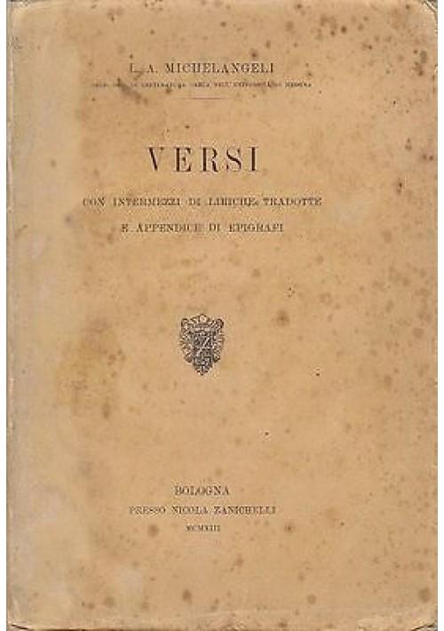 VERSI con intermezzi di liriche tradotte e appendice di epigrafi - Luigi A Michelangeli 1913 Zanichelli