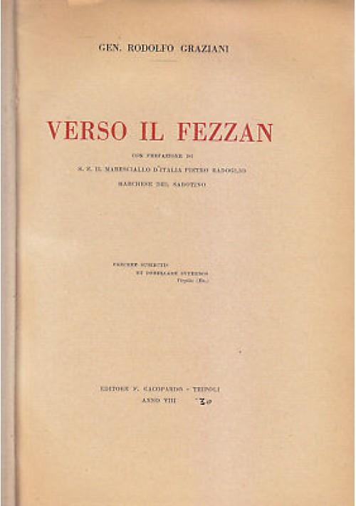 VERSO IL FEZZAN Rodolfo Graziani 1930 Cacopardo Tripoli I edizione II migliaio *