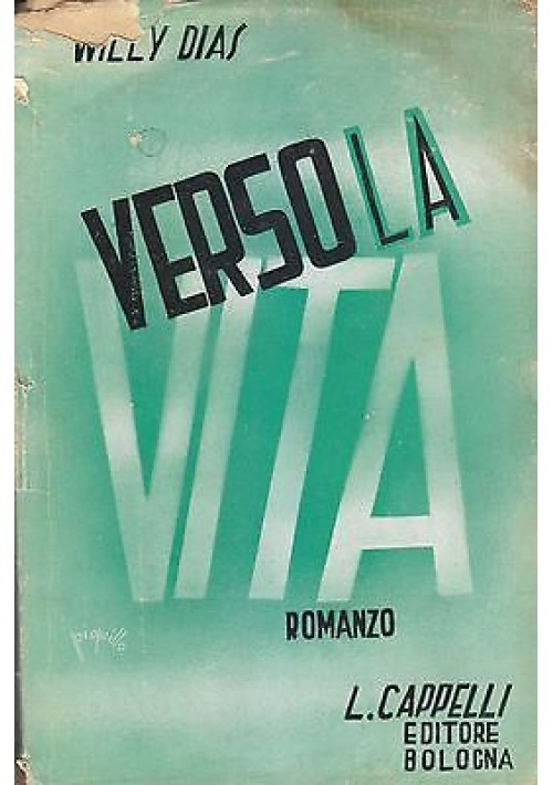 VERSO LA VITA di Willy Dias - Francesco Campitelli Editore 1942