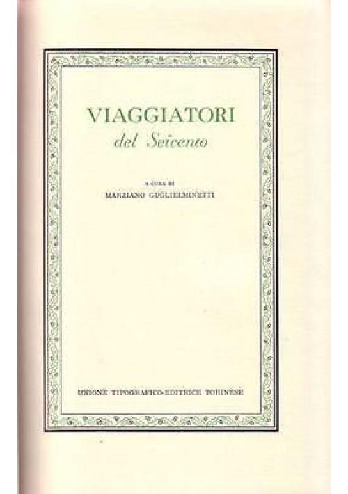 VIAGGIATORI DEL SEICENTO a cura di Marziano Guglielminetti - UTET  editore 1976