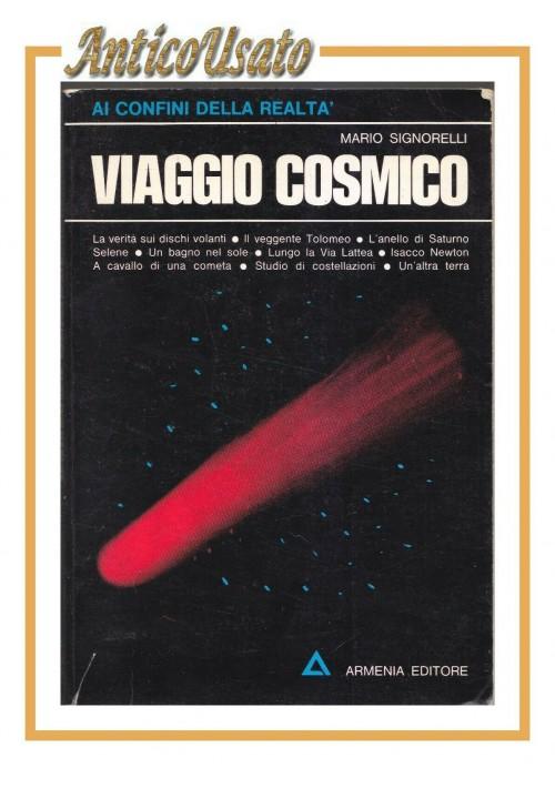 VIAGGIO COSMICO di Mario Signorelli 1974 Armenia Libro sui dischi volanti UFO