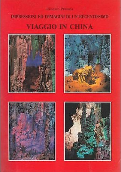 VIAGGIO IN CHINA di Eugenio Petroni Unione Tipografica 1989 impressioni immagini