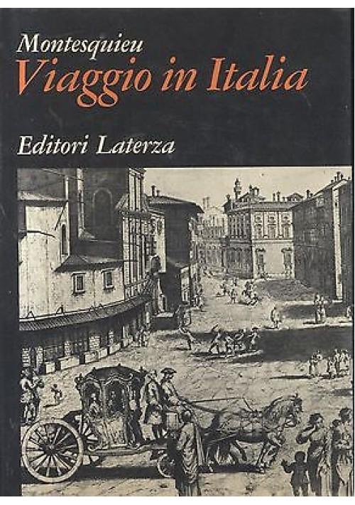 VIAGGIO IN ITALIA di Montesquieu 1971 Laterza  grandi opere - libro
