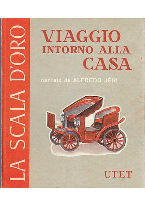 VIAGGIO INTORNO ALLA CASA di Alfredo Jeri - SCALA D'ORO illustrato Riccobaldi