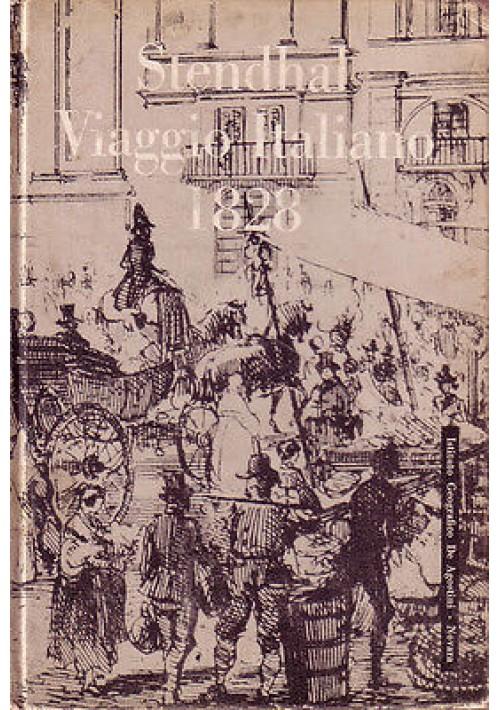 VIAGGIO ITALIANO 1828 di Stendhal 1961 De Agostini collana il timone