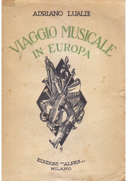 VIAGGIO MUSICALE IN EUROPA di Adriano Lualdi 1929 Edizioni Alpes