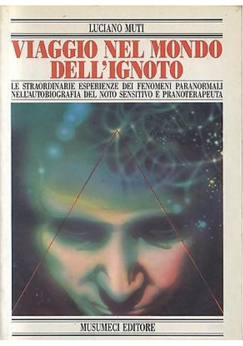 VIAGGIO NEL MONDO DELL IGNOTO Luciano Muti - 1984 Musumeci editore