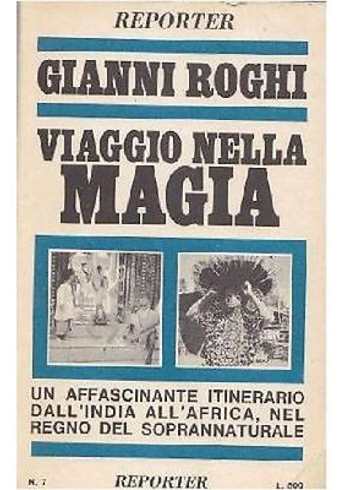 VIAGGIO NELLA MAGIA di Gianni Roghi - Reporter editore 1968.