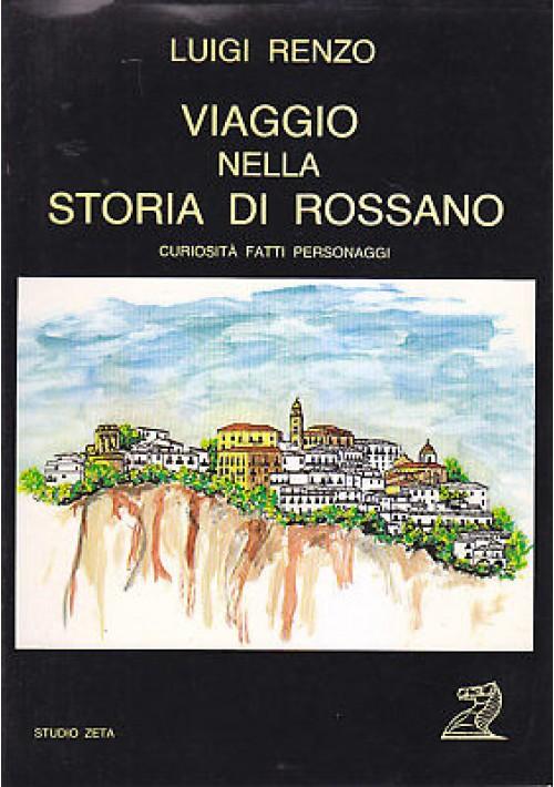 VIAGGIO NELLA STORIA DI ROSSANO fatti personaggi - Luigi Renzo 1988 Studio Zeta