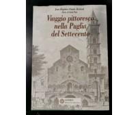 VIAGGIO PITTORESCO NELLA PUGLIA DEL SETTECENTO dell'abate Saint Non 2003 Laterza