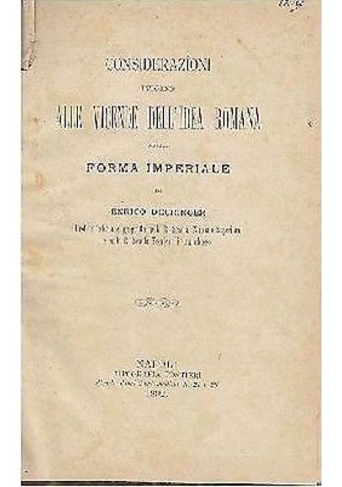 VICENDE DELL'IDEA ROMANA IMPERIALE di Enrico Deuringer Tipografia Pontieri 1892