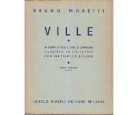 VILLE 68 esempi Bruno Moretti 1952 Hoepli III edizione case campagna 179 tavole*
