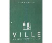 VILLE prima serie Bruno Moretti 1937 Hoepli piccole case private 110 architetti*