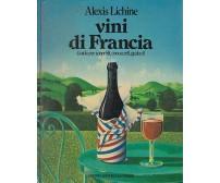 VINI DI FRANCIA guida per scoprirli conoscerli gustarli di Alexis Lichine 1982 *