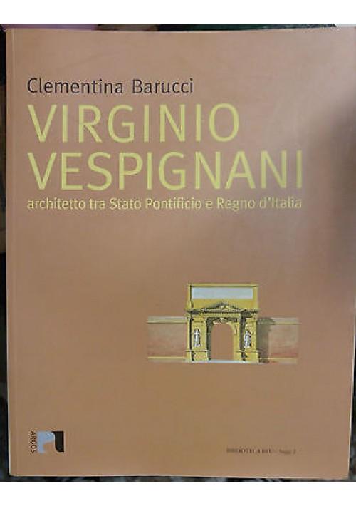 VIRGINIO VESPIGNANI architetto tra stato Pontificio e Regno d'Italia di Clementi