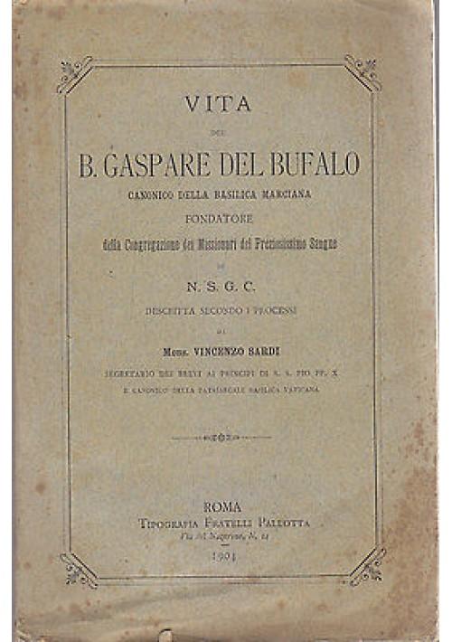 VITA DI B. GASPARE DEL BUFALO Vincenzo Sardi 1904 Tipografia Fratelli Pallotta