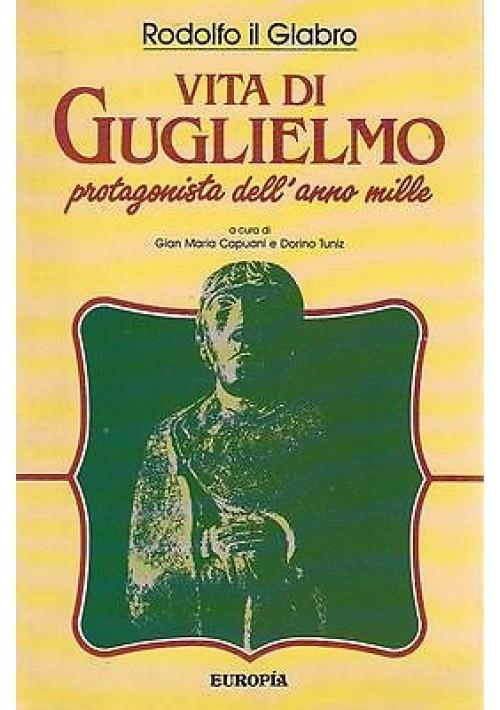 VITA DI GUGLIELMO PROTAGONISTA NELL'ANNO MILLE di Rodolfo il Glabro - Europia