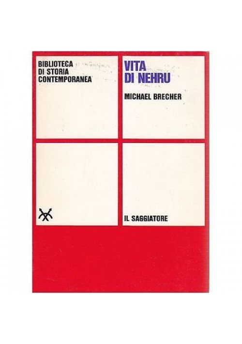 VITA DI NEHRU di Michael Brecher - Il Saggiatore PRIMA I edizione 1965