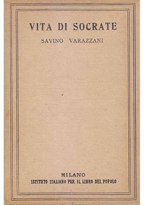 VITA DI SOCRATE Savino Varazzani 1922 Istituto Italiano per il libro del popolo