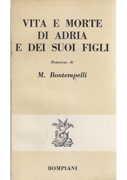 VITA E MORTE DI ADRIA E DEI SUOI FIGLI di M. Bontempelli 1958 Bompiani Editore