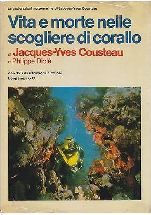VITA E MORTE NELLE SCOGLIERE DI CORALLO di Jacques Yves Cousteau Philippe Diolé