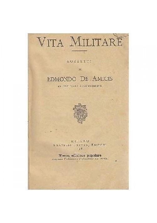 VITA MILITARE bozzetti di Edmondo De Amicis - Treves editore 1908