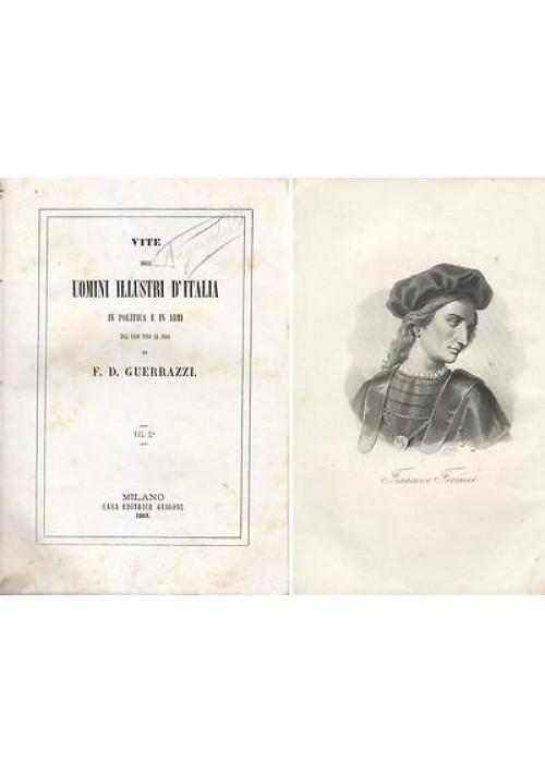 VITE DEGLI UOMINI ILLUSTRI D ITALIA IN POLITICA E IN ARMI 2 voll. Guerrazzi 1863