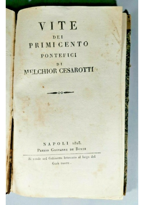 VITE DEI PRIMI CENTO PONTEFICI di Melchior Cesarotti 1818 libro antico religione