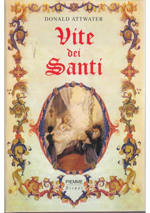 VITE DEI SANTI di Donald Attwater 2002 Edizione Piemme