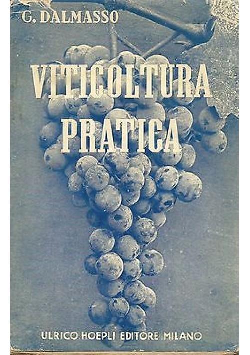 VITICOLTURA MODERNA MANUALE PRATICO di G. Dalmasso - Hoepli editore 1957