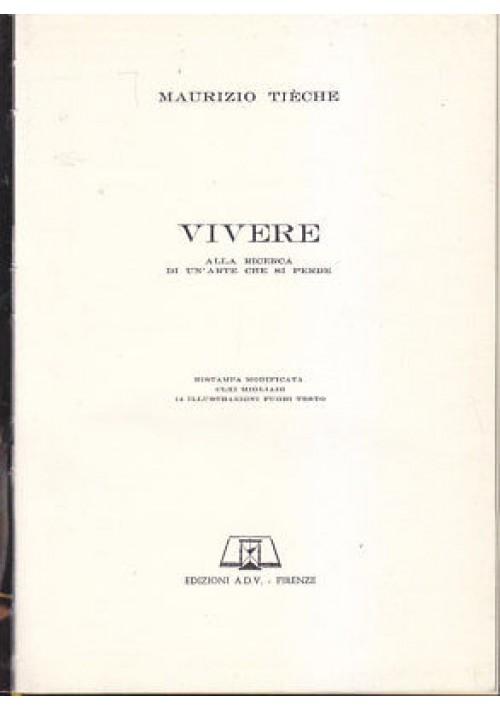 VIVERE alla ricerca di un arte che si perde  Maurizio Tieche 1970 ADV