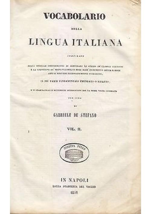 VOCABOLARIO DELLA LINGUA ITALIANA VOL. II Gabriele De Stefano 1854 Del Vaglio