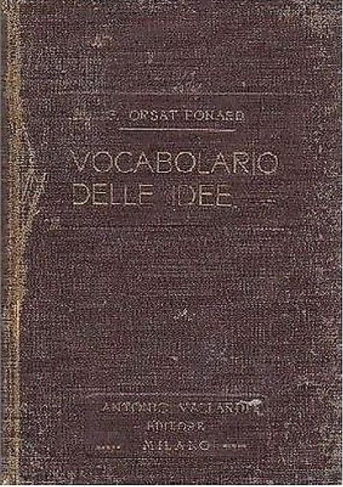 VOCABOLARIO DELLE IDEE di Giulio Orsat Ponard 1922 Vallardi