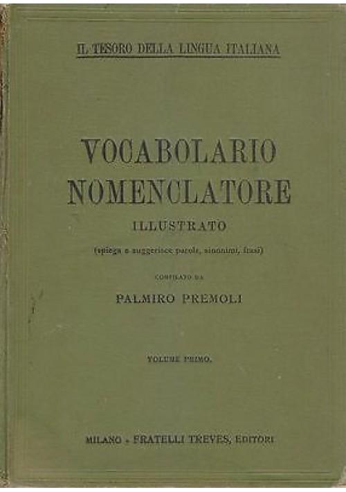 VOCABOLARIO NOMENCLATORE ILLUSTRATO VOLUME PRIMO di Palmiro Premoli 1929 Treves
