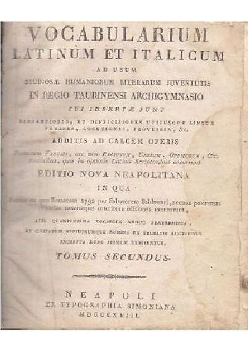 VOCABULARIUM LATINUM ET ITALICUM TOMUS SECUNDUS di Salvatorem Baldassari
