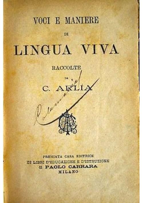 VOCI E MANIERE DI LINGUA VIVA raccolte da  C. Arlia 1895 Paolo Carrara