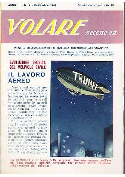 VOLARE NECESSE EST ANNO III N 9 settembre 1961 Associazione Italiana aeronautica