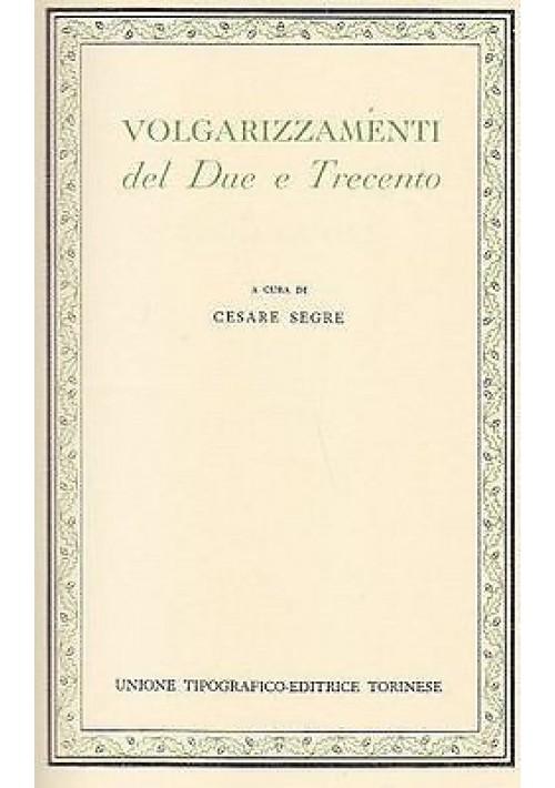 VOLGARIZZAMENTI DEL DUE E TRECENTO A CURA DI CESARE SAGRE CLASSICI ITALIANI UTET