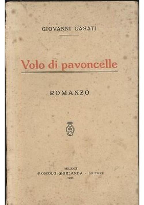 VOLO DI PAVONCELLE di Giovanni Casati - Romolo Ghirlanda editore 1924  RARO!