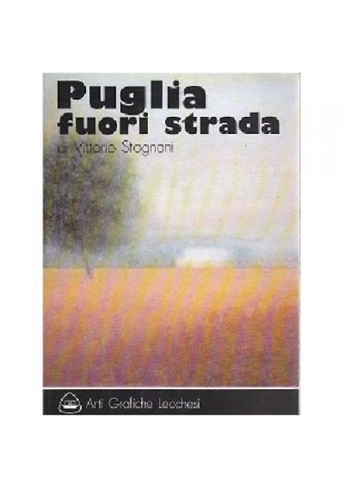 Vittorio Stagnani PUGLIA FUORI STRADA 1976 Arti Grafiche Lecchesi *