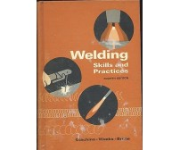 WELDING SKILLS AND PRACTICE di Giachino Weeks e Brune 1971 American technical