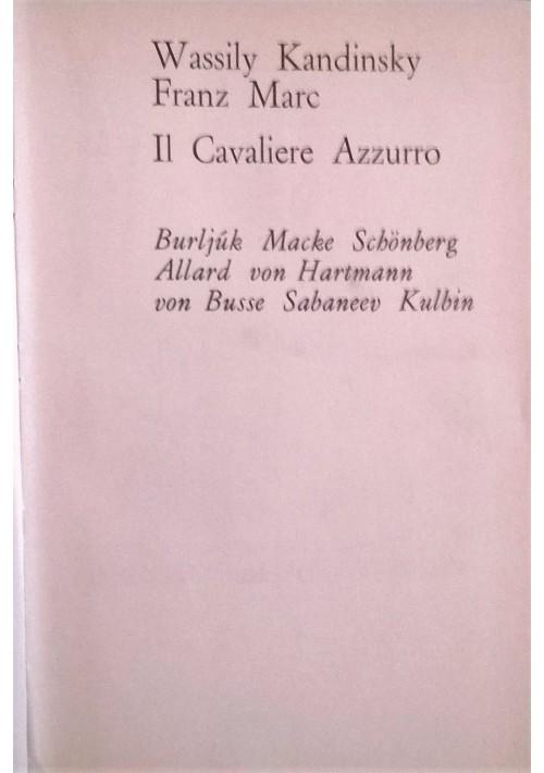 Wassily KANDINSKY Franz MARC IL CAVALIERE AZZURRO 1967 De Donato I edizione